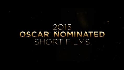 short film oscar nominees 2015 oscar nominated short films trailer youtube
