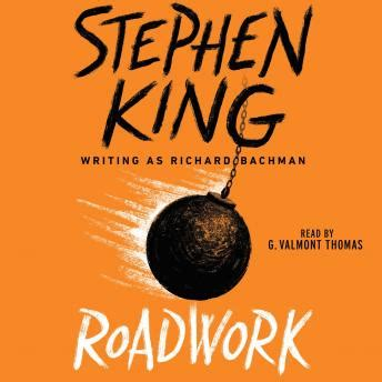 roadwork a novel books roadwork audio book by stephen king audiobooks net