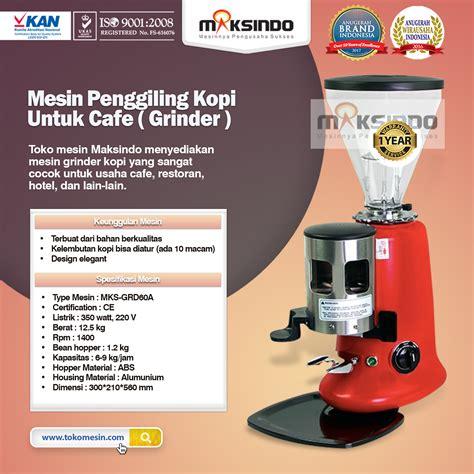 Mesin Bancuh Kopi mesin grinder kopi cafe mks grd60a toko mesin maksindo