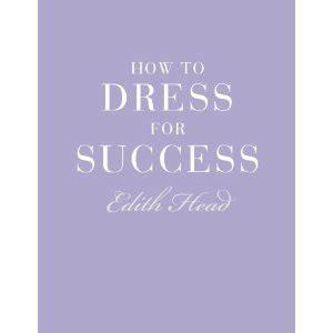 how to dress for success el libro de edith head estarguapas