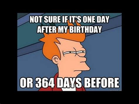 Day After Birthday Meme - day after my birthday youtube