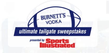 Tailgate Sweepstakes - burnett vodka and sports illustrated ultimate tailgate sweepstakes sun sweeps
