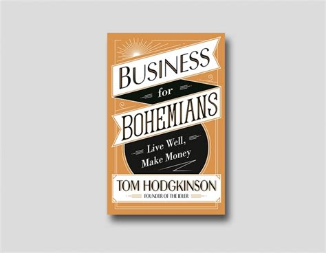 business for bohemians live well make money books six new books to flourish as a freelancer the creative