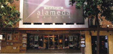 entradas teatro alameda malaga teatro alameda m 225 laga programaci 243 n y venta de entradas