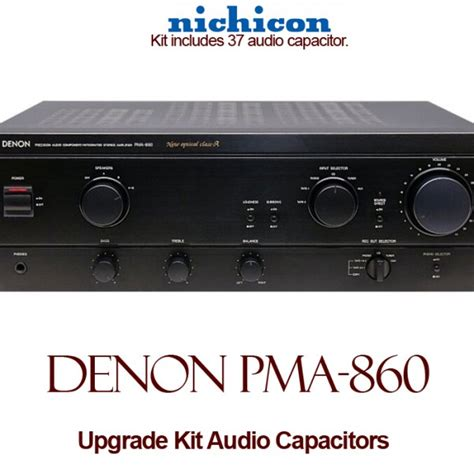 capacitor upgrade denon pma 860 upgrade kit audio capacitors