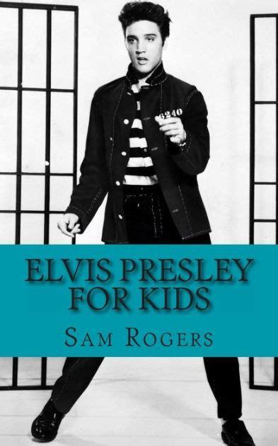 biography elvis book elvis presley for kids a biography of elvis presley just