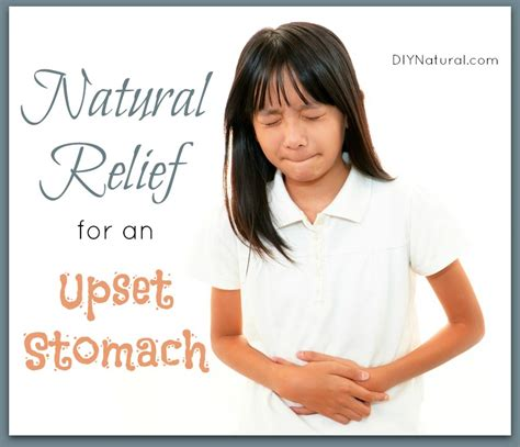 upset stomach how to help an upset stomach naturally
