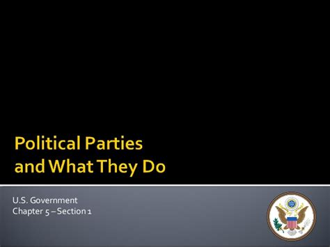 chapter 5 section 1 parties and what they do u s government chapter 5 quot political parties quot