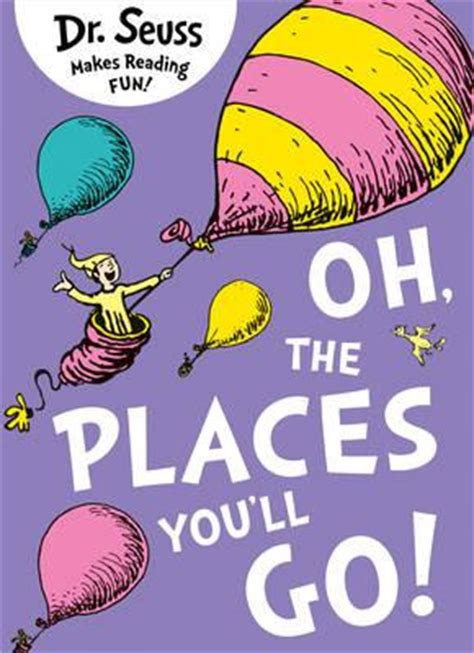 000820148x oh the places you ll go oh the places you ll go dr seuss 9780007413577