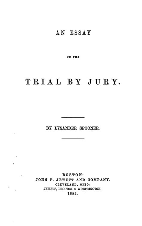 on the jury trial principles and practices for effective advocacy books works of lysander spooner vol 2 library of liberty