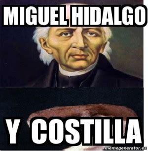 Miguel Meme - miguel hidalgo y costilla quotes quotesgram