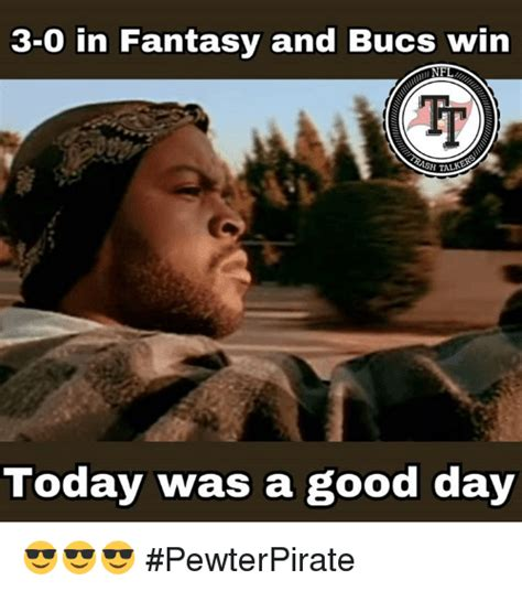 It Was A Good Day Meme - 3 0 in fantasy and bucs win nf today was a good day