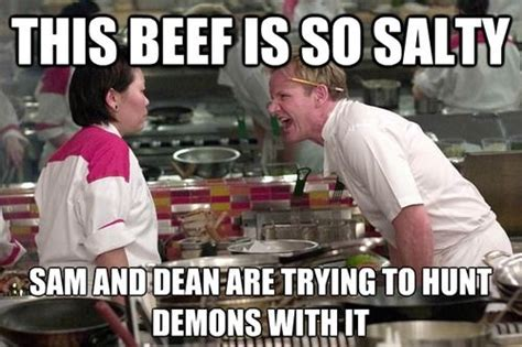 Hells Kitchen Meme - i had to pin this for my quot supernatural quot obsessed daughter