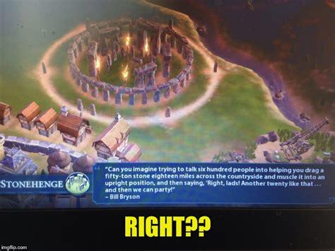 Civilization Memes - civilization 6 stonehenge imgflip