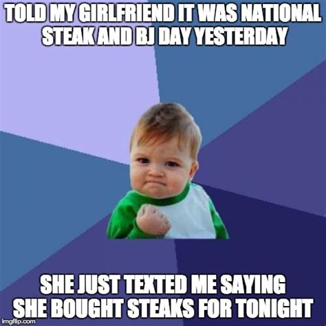 Steak And Bj Meme - the text included a face at the end adviceanimals