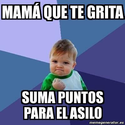 Memes Mama - meme bebe exitoso mam 193 que te grita suma puntos para el