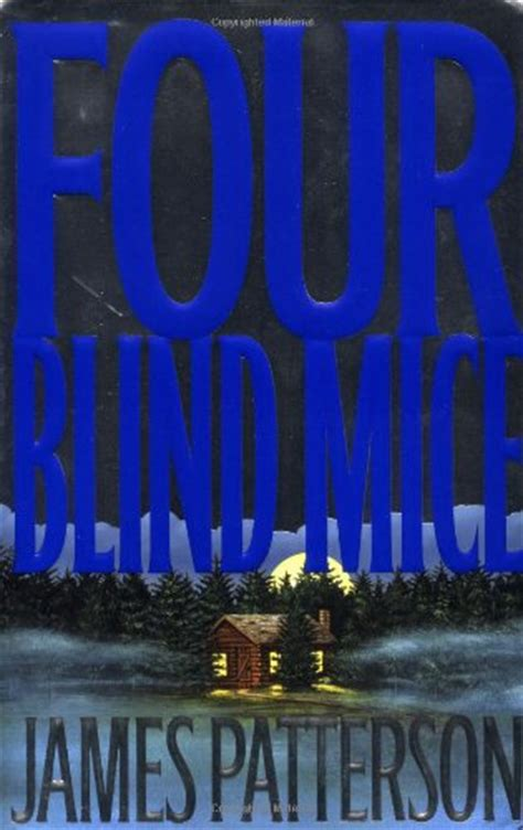 four blind mice 0747263493 fiction book review four blind mice by james patterson author little brown 27 95 400p