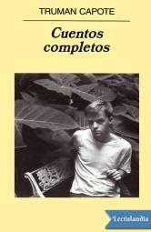 cuentos completos cortazar ii 8420405396 autor truman capote lectulandia