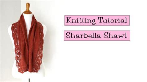 youtube tutorial shawl radiusite knitting tutorial sharbella shawl youtube