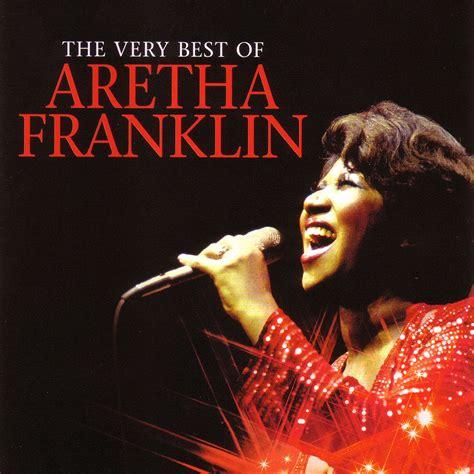 the best of aretha franklin aretha franklin the best of aretha franklin