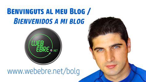 bienvenidos a mi blog bienvenidos a mi blogbinvinguts al meu blog webebre net