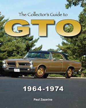 1964 1974 pontiac gto collector s guide to originality the collectors guide to gto 1964 1974 historic rail