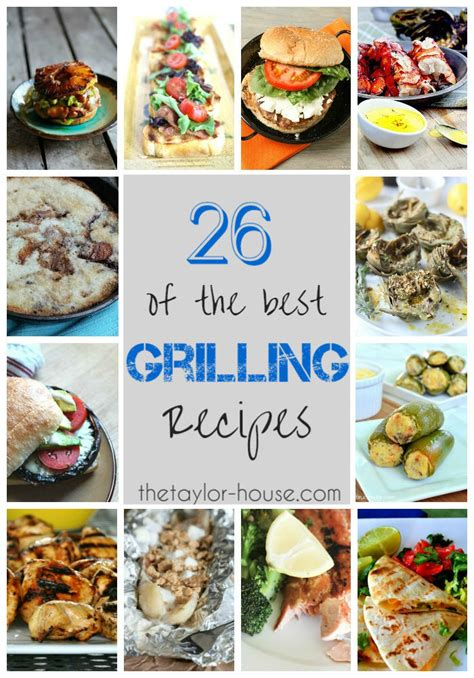 26 best grilling recipe ideas the taylor house
