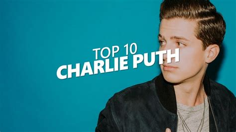 charlie puth best song top 10 songs of charlie puth youtube