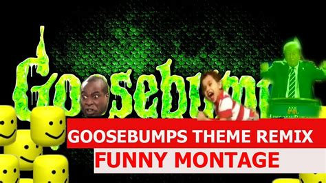 theme song remixes goosebumps theme song remix funny montage youtube