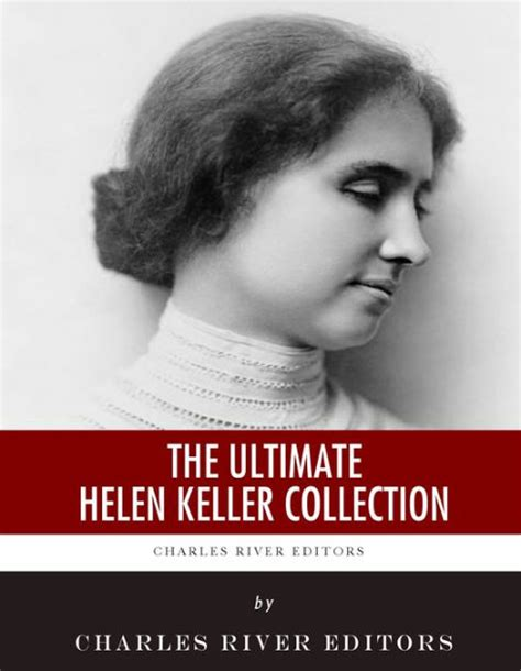 helen keller biography sparknotes the ultimate helen keller collection by charles river