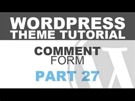 tutorial wordpress theme responsive responsive wordpress theme tutorial part 27 comment