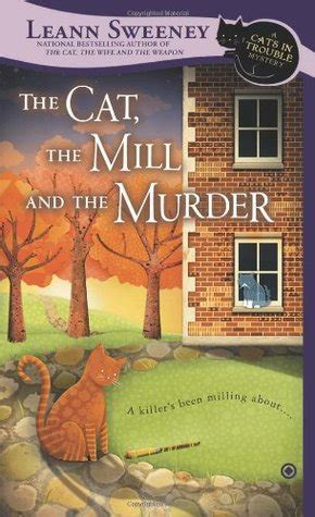 of murder and a cat latimer mystery books the cat the mill and the murder a cats in trouble