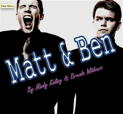 mindy kaling and brenda withers matt ben a play by mindy kaling and brenda withers