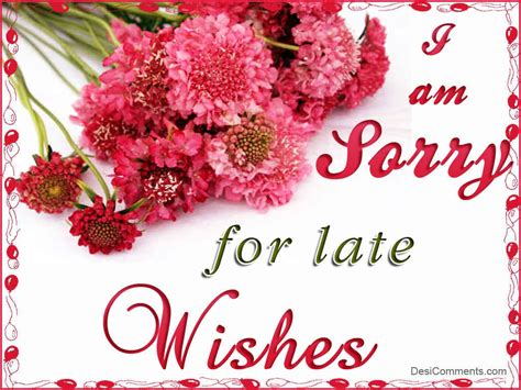 Wedding Wishes Late by I Am Sorry For Late Wishes Desicomments