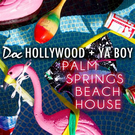 house music hollywood doc hollywood ya boy summer time beach house music video
