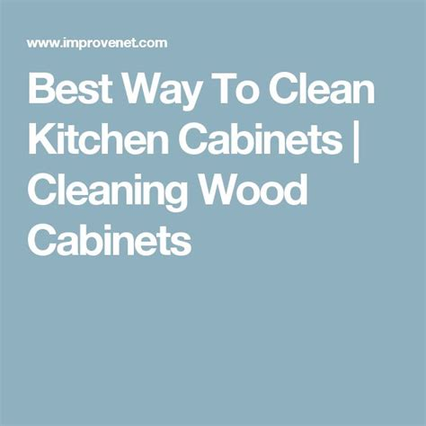 how to clean wood kitchen cabinets best 25 cleaning wood cabinets ideas on