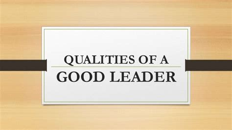 The Qualities Of A Leader Essay by The Qualities Of A Leader Essay