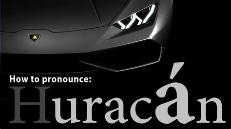 How To Pronounce Lamborghini How Do You Pronounce Hurac 225 N Speaker Version