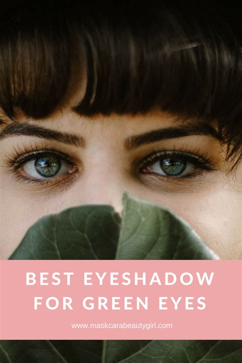 best eye makeup for green best eyeshadow for green with maskcara makeup