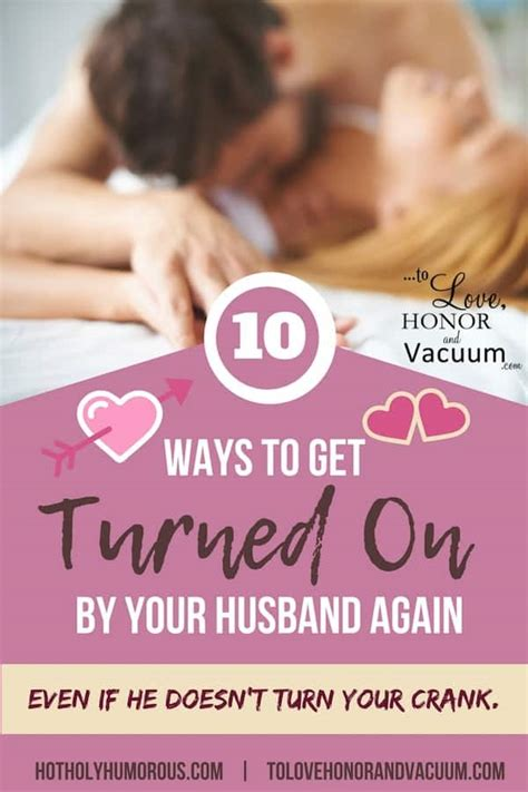 how to turn my husband on in the bedroom turned on by your husband to love honor and vacuum