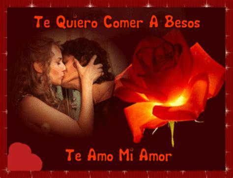 imagenes te quiero amor te quiero comer a besos te amo mi amor latino
