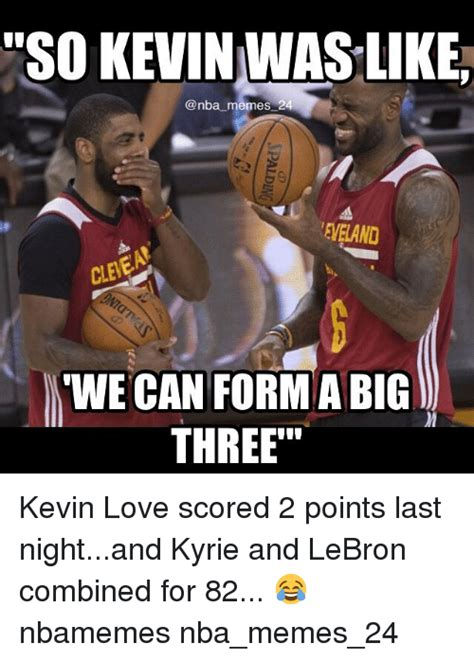 Kevin Love Meme - so kevinmwas like nba memes 24 eveland wwe can formabig