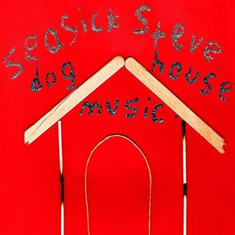 Seasick Steve Dog House Music 2006 Lyricwikia Song Lyrics Music Lyrics