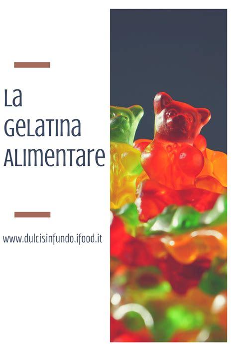 gelatina alimentare la gelatina alimentare dulcis in fundo