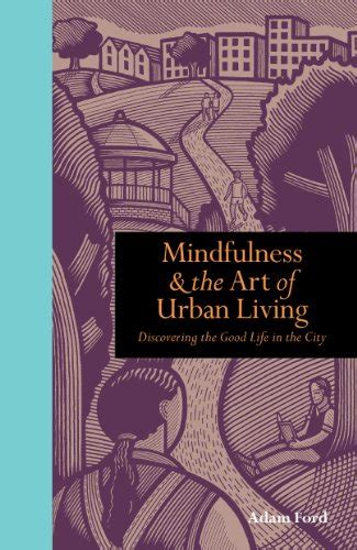 libro the art of urban mindfulness and the art of urban living discovering the good life in the city buddismo