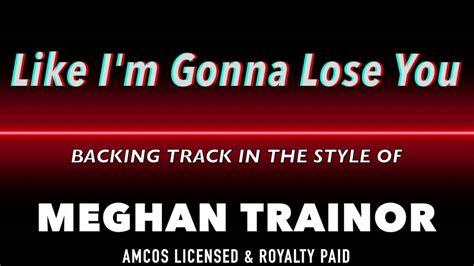 download mp3 free like i m gonna lose you like i m gonna lose you backing track youtube
