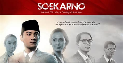 Film Soekarno 2014 | an apple too big soekarno thoughts on films