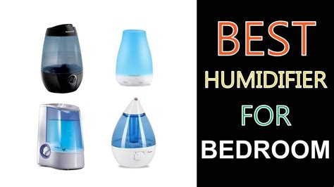 good humidifier for bedroom best humidifier for bedroom 2018 youtube