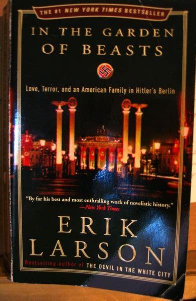 in the garden of beasts by erik larson book book review in the garden of beasts by erik larson