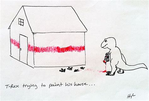 house painter jokes t rex trying to paint his house